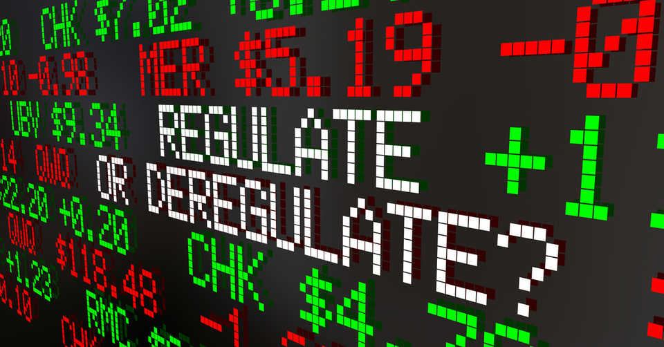 Deregulation: What is it and how might it affect you?