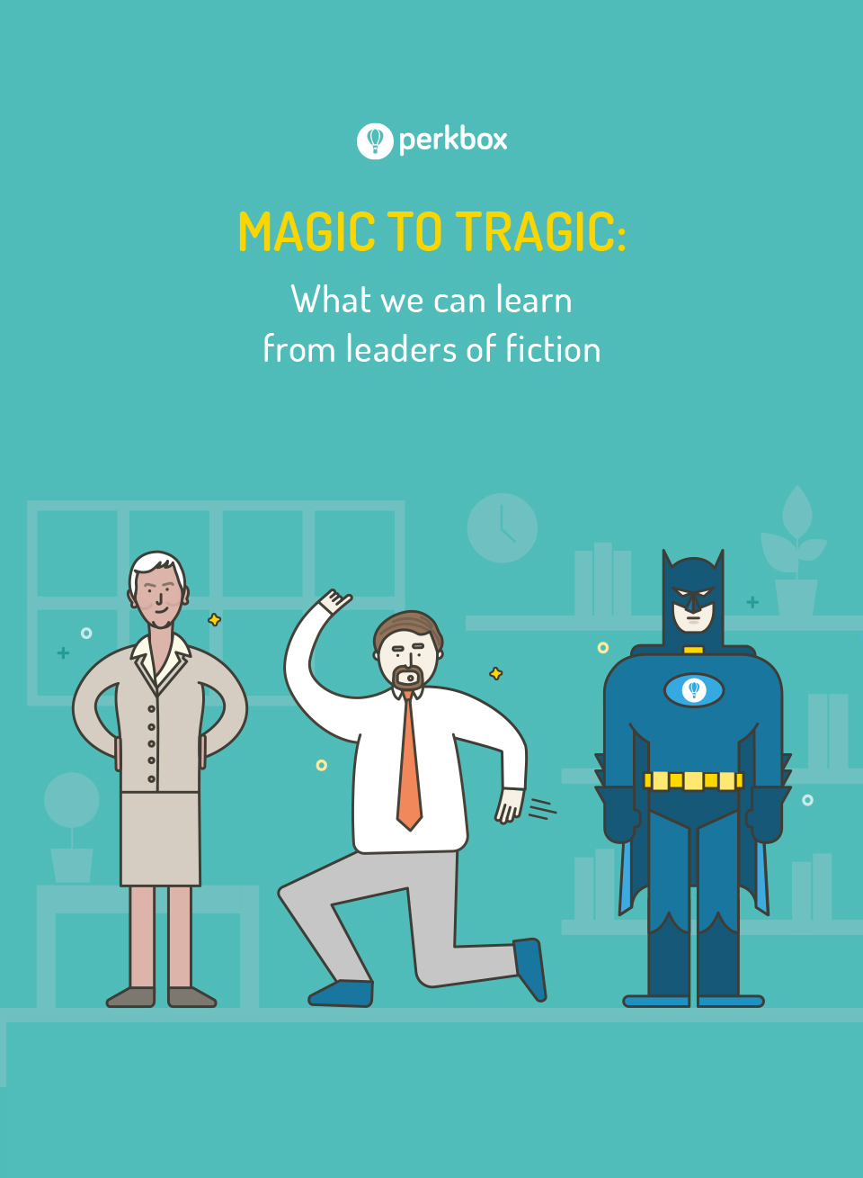 Magic to tragic: What we can learn from fictional leaders