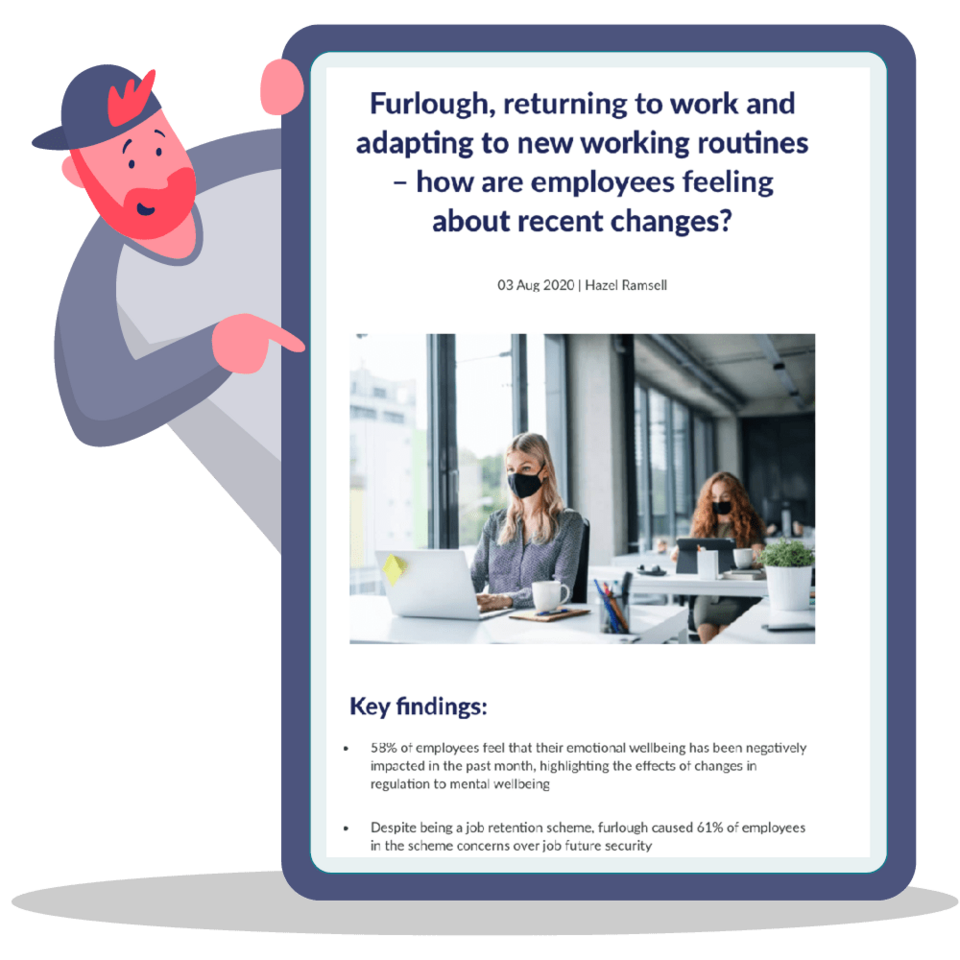 Furlough, returning to work and adapting to new working routines – how are employees feeling about recent changes?