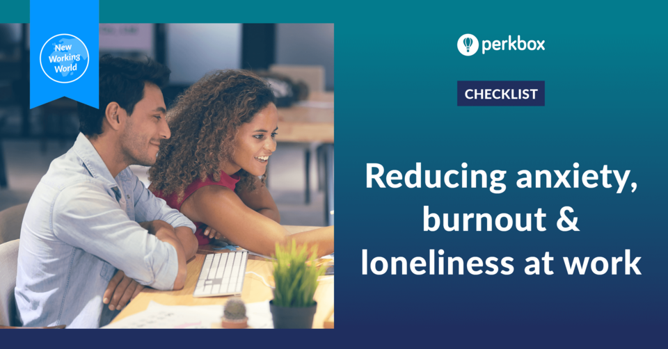 Tools to reduce anxiety, burnout and loneliness at work
