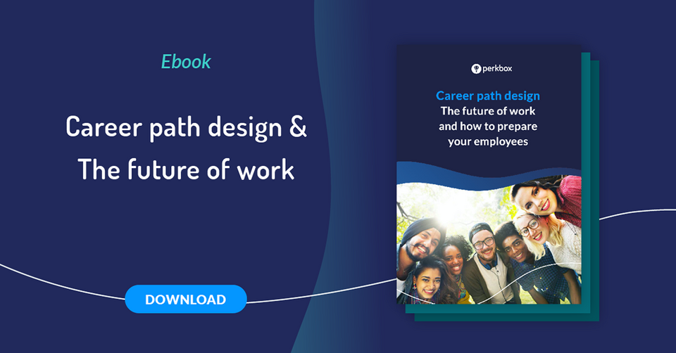 Career path design: The future of work and how to prepare your employees